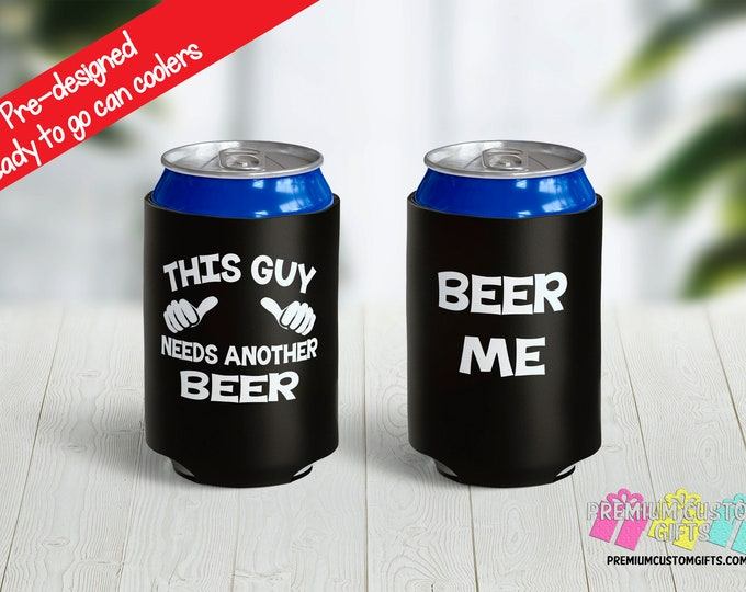 This Guy Needs A Beer Pre-Designed Beer Can Cooler - Beer Me Can Cooler - Gift For Him - Boating Can Cooler - Lake Time - Beer Can Cooler