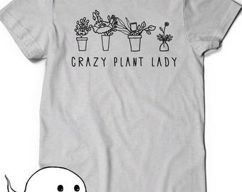 Plant Shirt Crazy Plant Lady Shirt Gift for Friend T-Shirt Tee Ladies Girl Womens Mens Gardening Plant lady is the New Cat Lady Farmer Farm