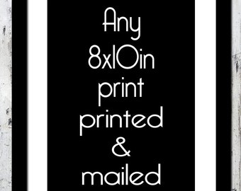8x10 Printed and posted version of your selected print