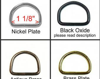 "SUPER SALE - 25 PIECES - 1 1/8"" - 10 gauge - Split D Rings, Non welded, Nickel Plate, Brass Plate, Black Oxide or Antique Brass Finish"