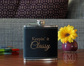 Keepin' it Classy Flask - Leather Flask or Metal Flask Keeping it Classy engraved funny bachelorette 21st 19th birthday gift for party girls