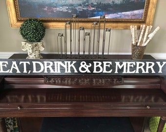 "Eat Drink & Be Merry XL 59"" Wooden Sign Plaque Farmhouse Decor Rustic and Primitive Wooden Hand Painted You Choose from 10+ Colors"