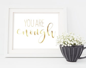 You Are Enough, Gold Foil Print, Motivational, Motherhood, inspirational, gift
