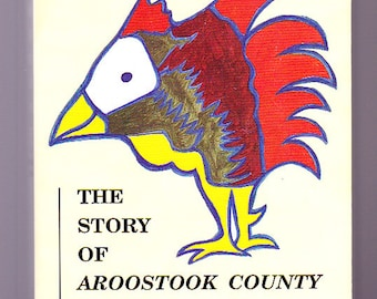 Rooster / Story of Aroostook County / SIGNED / James Turner / Maine History