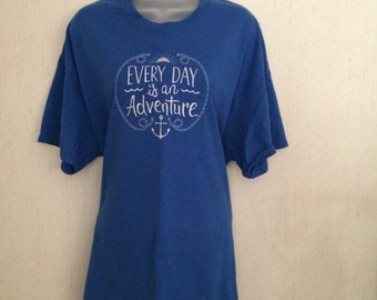 "Machine Embrpoidery ""Every Day is an Adventure"" T shirt"