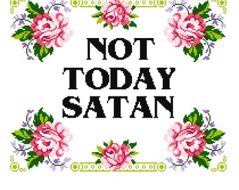 Not Today Satan - Bianca Del Rio Cross stitch Floral Pattern