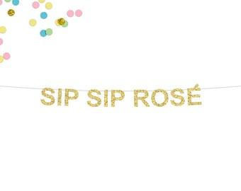 Sip Sip Rose Glitter Banner   Bachelorette Party Banner   Birthday Banner   Bubbly Bar Banner   Bridal Shower Decor   Gold Glitter Garland