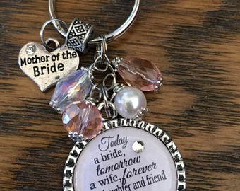 MOTHER of the BRIDE GIFT, keychain Today a bride tomorrow a wife forever your daughter and friend for life personalized wedding gift present