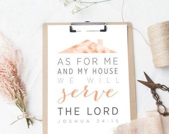 Bible Verse Art  -  Joshua 24:15 - Scripture Print - House Print - Housewarming Gift - Christian Wall Art