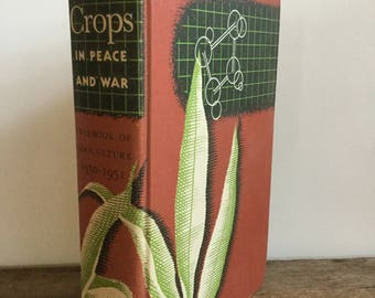Crops in Peace and War Yearbook of Agriculture 1950 1951 USA Department of Agriculture