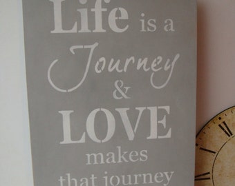 Life is a Journey- Wooden sign - Shabby Chic- Annie Sloan Paris Grey -30cms x 60cms-Inspirational-
