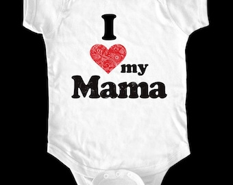 I Love (Heart) my Mama One-Piece or shirt - Printed on Baby One-Piece, Toddler shirts