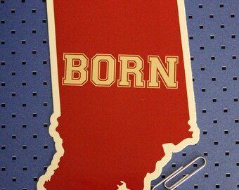 Indiana Born Bumper Sticker