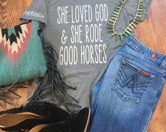 She loved God and she rode good horses tee