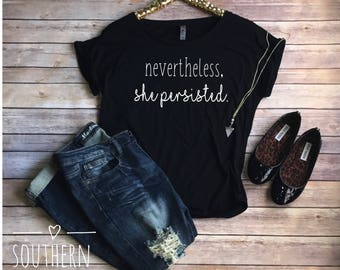 Nevertheless she persisted Dolman Tee