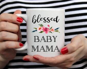 Funny Mug, Blessed Baby Mama, Mothers gift, Mama, Mothers Day, Drinkware, White Coffee Mug, Printed Mug, Cute Mug, Holiday, Gift for her