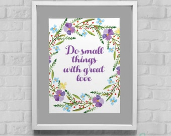 Do Small Things With Great Love Instant Download Wall Art 8x10/11x14