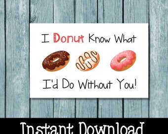 I donut know what I'd do without you card, Donut card donut note card donut printable card  Printable donut