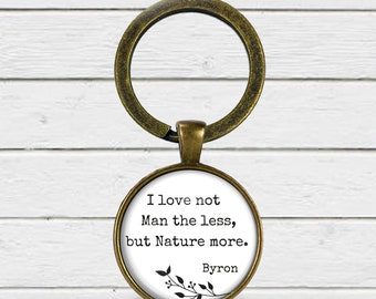 Nature, Lord Byron, Poetry keychain, Byron quote, Into the Wild, Nature lovers
