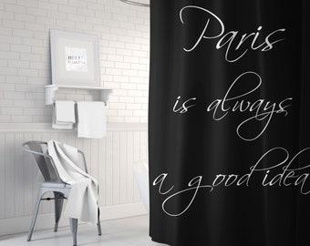 Black and White Paris Shower Curtain, Paris Is Always A Good Idea Bath Curtain, French Decor, Parisian Bathroom, Standard or Extra Long