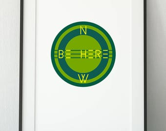 Be Here Now Printable Poster. Modern Housewarming Wall Art Print. Instant Download Files. Could be customized to any needed size.