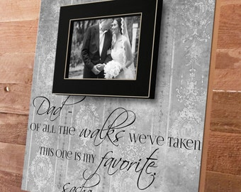 Dad Of All The Walks, Father of the Bride, Picture Frame Gift, Parent Thank you Gift, Bridal Party Gifts 16x16 Parents Thank You Gift