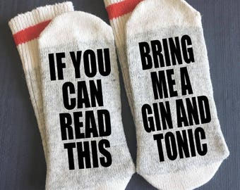 Gin and Tonic - Bring me Socks - If You Can Read This Socks - If You Can Read This Bring me a Gin and Tonic -Gifts-Gift Ideas-Novelty Socks