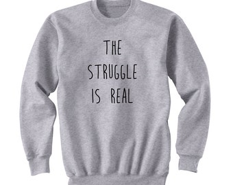 The Struggle is Real Sweatshirt, 5SOS Shirt, 5 Seconds of Summer Autograph, Crew Neck Sweater, Band Shirt, Band Merch, Tumblr, Instagram