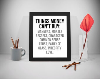 Things Money Can't Buy, Money Printable Quotes, Buy Sayings, Manners Print Art, Life Inspirational Prints, Morals Black And White Printable