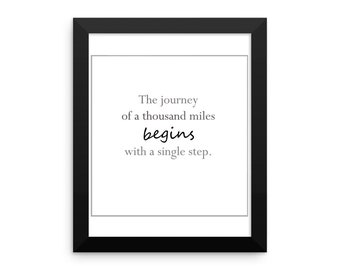 The journey of a thousand miles Begins with a single step / Motivational Quote / Inspirational Quote / Framed photo paper poster / Wall Art