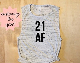 21st birthday, 21st birthday gift, 21st birthday shirt,21 AF, twenty one af, turning 21,birthday shirt, birthday gifts for her, birthday