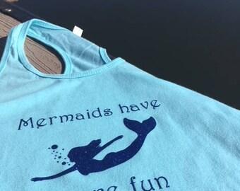 Mermaids Have More Fun Womens or Girls Tank Shirt