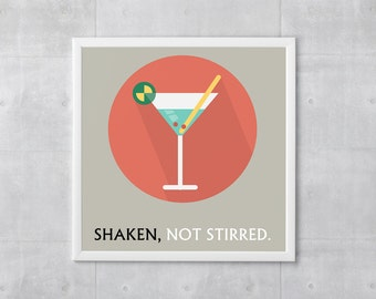 Martini Poster Print - Shaken, Not Stirred - Art Print, Multiple Sizes - 10x10 to 18x18 - Retro Classic Style, Funny Quote Wordplay