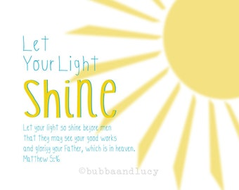 Let Your Light Shine Sunshine Scripture Print with Matthew 5:16
