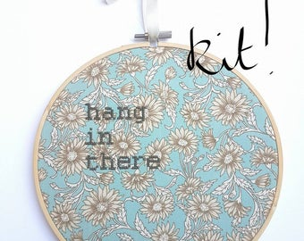 """Floral Cross Stitch KIT """"Hang in There"""" Embroidery 8"""" hanging mental health charity awareness gift, keep going, depression, anxiety get well"""