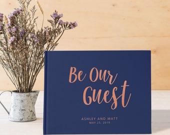 Wedding Guest Book Be Our Guest, Navy and Rose Gold Guest Book Wedding, Color Choices Available, SKU: A006