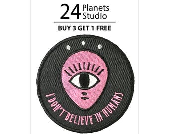 Alien One Eye I don't believe in humans Iron on Patch by 24PlanetsStudio