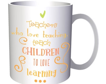 Teachers Who Love Teaching Teach Children 11oz Mug s278