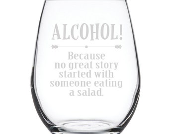 Stemless White Wine Glass-17 oz.-7870 Alcohol: Because no great story started with someone eating salad