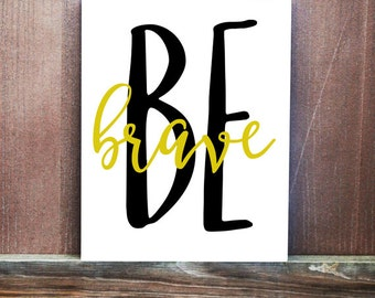 Be Brave Sign, Brave Canvas, Home Decor, Canvas Quote, Hand Painted Canvas, Quote on Canvas, Brave Gift, Gift for Kids, Nursery Idea