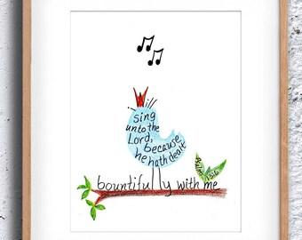 Singing Bird, Bible Verse art print, scripture design, hand lettered typography, wall art decor, Psalms 13:6 King James
