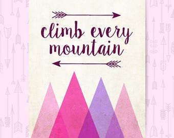 Climb every mountain print, adventure print, girls room, nursery art, nursery print, tribal print, girls decor, nursery wall art