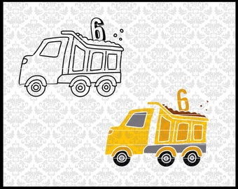 CLN0724KL Dump Truck Six 6th Boy Construction Birthday SVG DXF Ai Eps PNG Vector Instant Download Commercial Cut File Cricut Silhouette