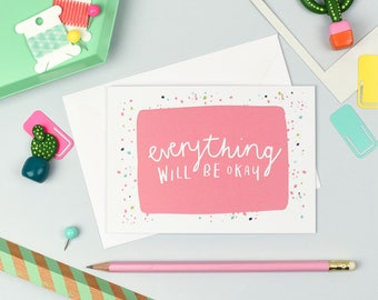 Everything Will Be Okay | Just Because Card | Thinking Of You Card | Encouragement Card