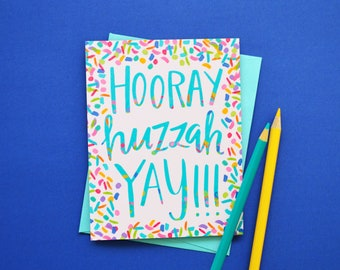 Hooray, Huzzah, Yay, Congrats! Celebrate, Congratulations, Confetti, Party, Birthday Card Greeting Card, Graduation, Let's Party, Engagement