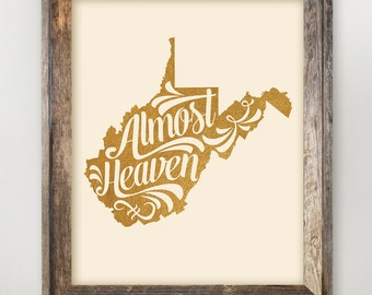 West Virginia Printable • Almost Heaven • Take Me Home Country Roads Lyrics • West Virginia Typography Quote • WV State Art 8 x 10 11 x 14