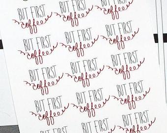 Planner Stickers But First Coffee for Erin Condren, Happy Planner, Filofax, Scrapbooking