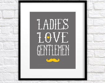Boys Room Decor, Ladies Love Gentlemen 8x10 Art Print for Nursery, Baby Shower Gift for Boys, Mustache, Adorable and Charming Little Boy Art