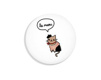 French Cat Pin Le Meow Pin Badge Pinback Button Cute Gift Pin Back Button Fridge Magnet Pocket Mirror Bottle Opener