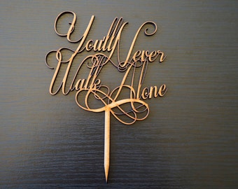 Wedding Cake Topper Decoration - You'll Never Walk Alone